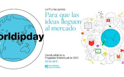 #worldipday – LA PROPIEDAD INDUSTRIAL E INTELECTUAL Y LAS PYMES